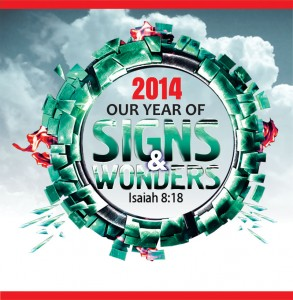 2014 YOUR YEAR OF SIGNS AND WONDERS